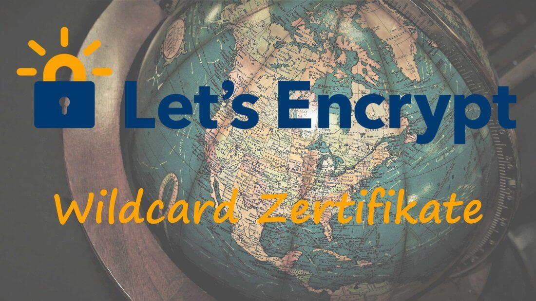 """Ein alter Globus mit der Beschriftung """"Let´s Encrypt Wildcard Zertifikate"""""""